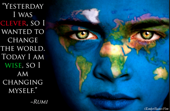Rumi Quotes, Change quotes, Inspirational quotes, Quotes about Change, Motivation